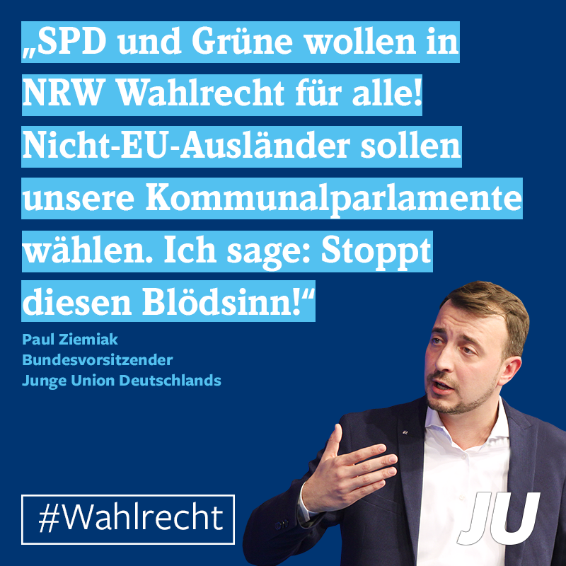 Paul Ziemiak: SPD und Grüne wollen in NRW Wahlrecht für alle! Nicht-EU-Ausländer sollen unsere Kommunalparlamente wählen. Ich sage: Stoppt diesen Blödsinn!